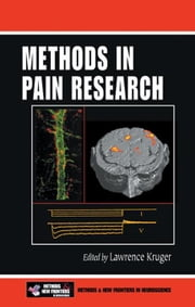 Methods in Pain Research ebook by Kruger, Lawrence
