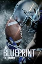 The Blueprint ebook by S.E. Harmon