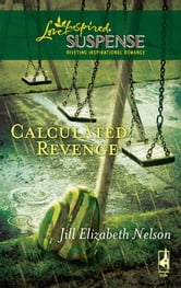 Calculated Revenge ebook by Jill Elizabeth Nelson