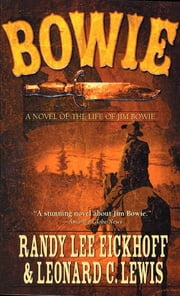 Bowie - A Novel ebook by Randy Lee Eickhoff,Leonard C. Lewis
