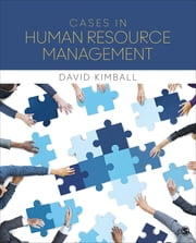 Cases in Human Resource Management ebook by David Charles Kimball