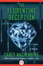 The Florentine Deception - A Novel ebook by Carey Nachenberg