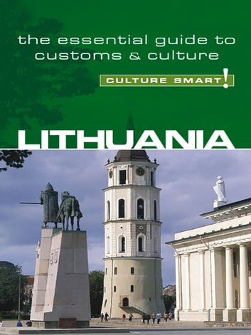Lithuania - Culture Smart! - The Essential Guide to Customs & Culture ebook by Lara Belonogoff