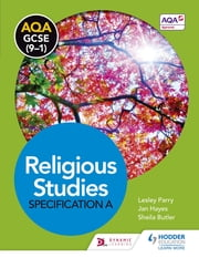 AQA GCSE (9-1) Religious Studies Specification A ebook by Lesley Parry,Jan Hayes,Sheila Butler