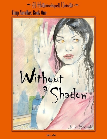 Hallowedspell Vimp Series Book 1: Without a Shadow ebook by Julie Steimle