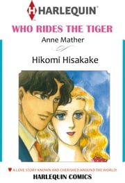 WHO RIDES THE TIGER (Harlequin Comics) - Harlequin Comics ebook by Anne Mather