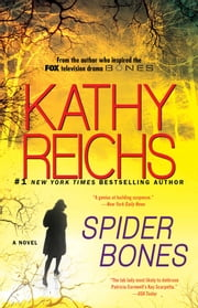 Spider Bones - A Novel ebook by Kathy Reichs
