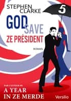 God save ze Président - Episode 5 ebook by Stephen Clarke, Natacha Henry