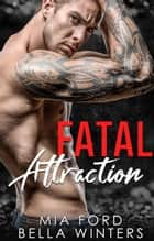 Fatal Attraction ebook by Bella Winters, Mia Ford