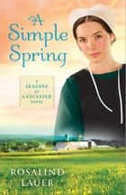 A Simple Spring ebook by Rosalind Lauer