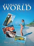 Fishing the World - Catching Them All! ebook by Steen Ulnits