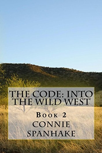 Into the Wild West - Book 2 ebook by Connie Spanhake