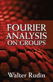 Fourier Analysis on Groups ebook by Walter Rudin