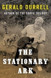 The Stationary Ark ebook by Gerald Durrell