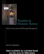 Tourists in Historic Towns ebook by Orbasli, Aylin
