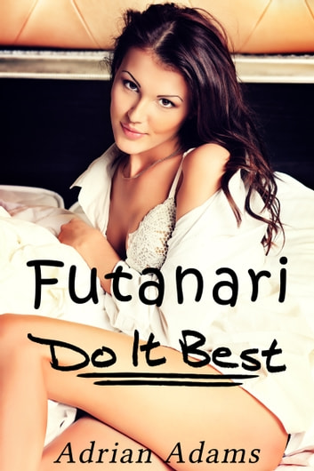 Futanari Do It Best ebook by Adrian Adams