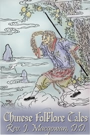 Chinese Folklore Tales ebook by Rev. J. Macgowan