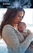 The Midwife's Baby ebook by Fiona McArthur