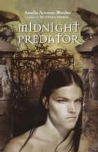 Midnight Predator ebook by Amelia Atwater-Rhodes