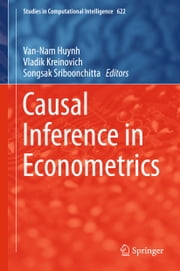 Causal Inference in Econometrics ebook by Van-Nam Huynh,Vladik Kreinovich,Songsak Sriboonchitta