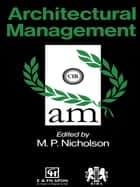 Architectural Management ebook by M.P. Nicholson