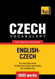 Czech vocabulary for English speakers - 9000 words ebook by Andrey Taranov