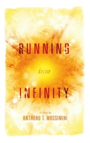 Running into Infinity ebook by Anthony T. Massimini