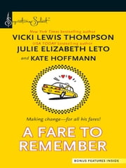 A Fare to Remember - Just Whistle\Driven to Distraction\Taken for a Ride ebook by Vicki Lewis Thompson,Julie Leto,Kate Hoffmann