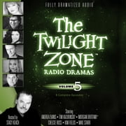 The Twilight Zone Radio Dramas, Vol. 5 audiobook by various authors, Stacy Keach, Carl Amari