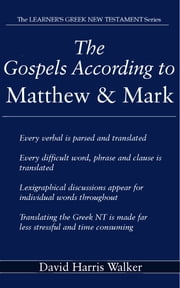 The Gospels According to Matthew & Mark ebook by David  Harris Walker