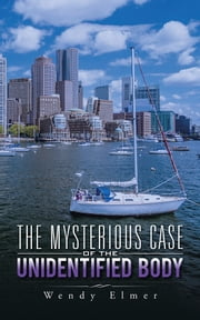 The Mysterious Case of the Unidentified Body ebook by Wendy Elmer