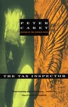The Tax Inspector ebook by Peter Carey