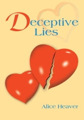 Deceptive Lies ebook by Alice Heaver