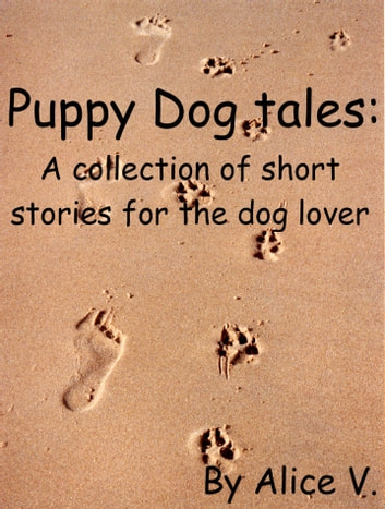 Puppy Dog Tales ebook by Alice V