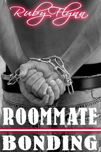 Roommate Bonding ebook by Ruby Flynn