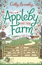 Appleby Farm - Part Four - Love Is In The Air ebook by