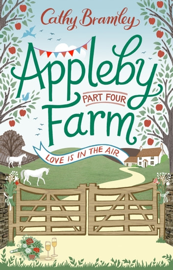 Appleby Farm - Part Four - Love Is In The Air ebook by Cathy Bramley
