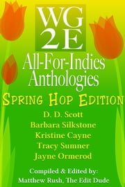 The WG2E All-For-Indies Anthologies: Spring Hop Edition ebook by D. D. Scott
