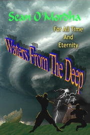 For All Time and Eternity: Waters of the Deep ebook by Sean Patrick O'Mordha