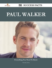 Paul Walker 121 Success Facts - Everything you need to know about Paul Walker ebook by Timothy Kane