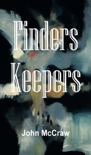 Finders Keepers ebook by John McCraw