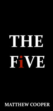 The Five ebook by Matthew Cooper