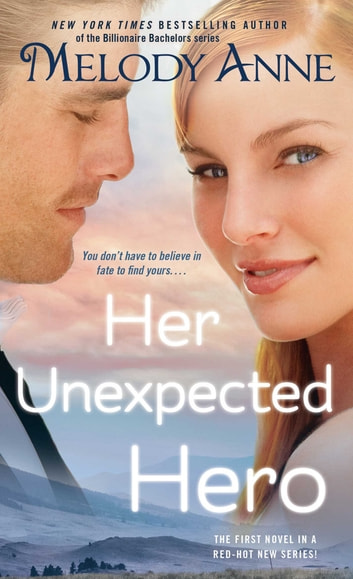 Her Unexpected Hero ebook by Melody Anne