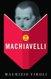 How To Read Machiavelli ebook by Maurizio Viroli