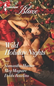 Wild Holiday Nights - Holiday Rush\Playing Games\All Night Long ebook by Samantha Hunter,Meg Maguire,Debbi Rawlins