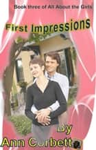 First Impressions ebook by Ann Corbett
