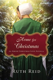 Home for Christmas - An Amish Christmas Love Novella ebook by Ruth Reid