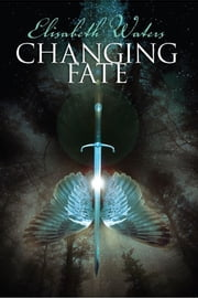 Changing Fate ebook by Elisabeth Waters