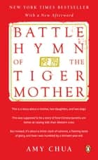 Battle Hymn of the Tiger Mother ebook by Amy Chua