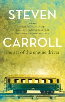 The Art of the Engine Driver ebook by Steven Carroll